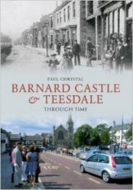 Barnard Castle and Teesdale by Paul Chrystal