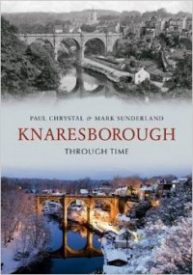 Knaresborough Through Time by Paul Chrystal