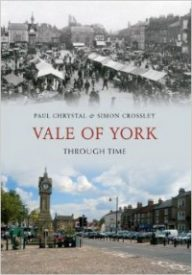 Vale of York through time by Paul Chrystal