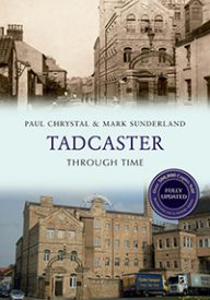 tadcaster_through_time_by_paul_chrystal