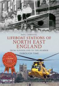 LIFEBOAT Stations of North East England by Paul Chrystal