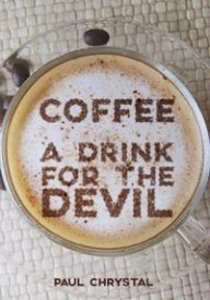 coffee-a-drink-for-the-devil-by-PAUL CHRYSTAL