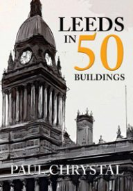 leeds_in_50_buildings-by-paul-chrystal