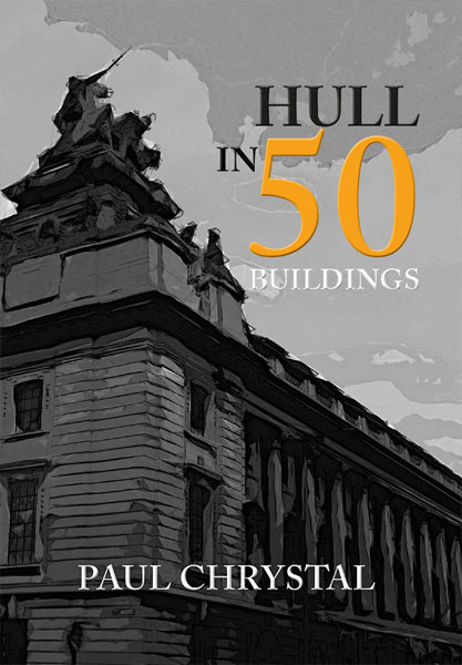 Hull-in-50-buildings-paul-chrystal