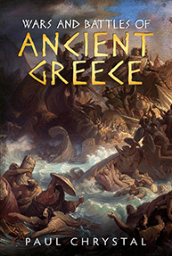 Wars and Battles of Ancient Greece-paul-chrystal