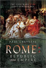 ROME-REPUBLIC-INTO-EMPIRE-PAUL-CHRYSTAL