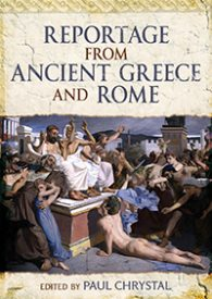 Reportage from Ancient Greece and Rome-Paul Chrystal